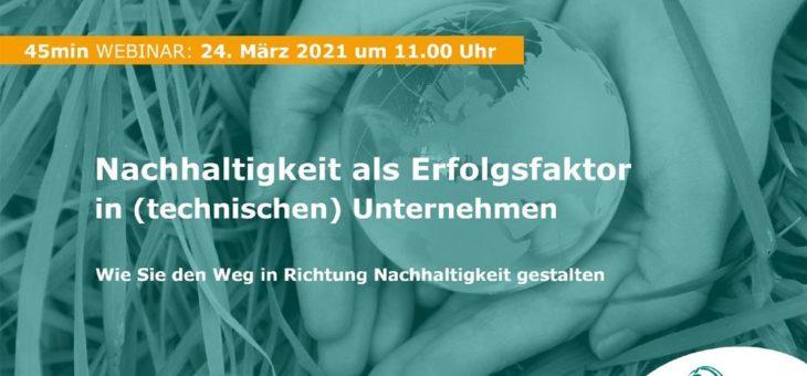 Nachhaltigkeit als Erfolgsfaktor in (technischen) Unternehmen – Live Webinar (Webinar | Online)