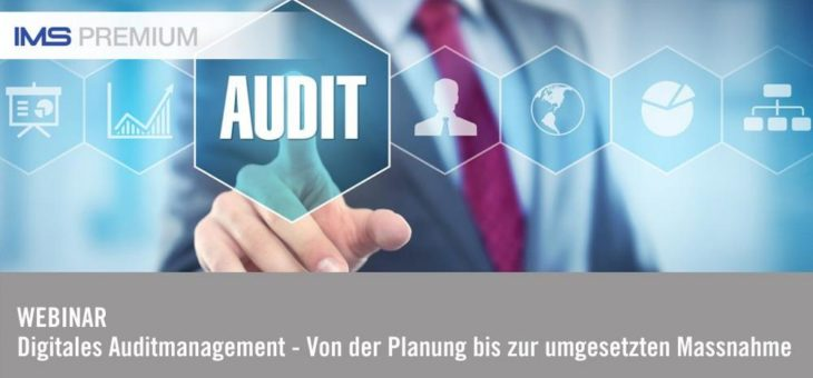 IMS PREMIUM Webinar: Digitales Auditmanagement (Webinar | Online)
